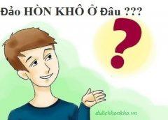 Đảo HÒN KHÔ Ở Đâu ???